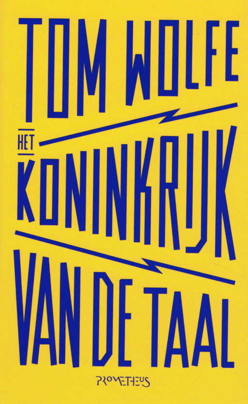 Het koninkrijk van de taal - 9789044632231 - Tom Wolfe