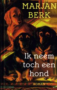 Ik neem toch een hond - 9789045067773 - Marjan Berk