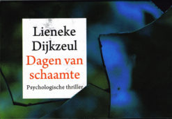 Dagen van schaamte – Dwarsligger - 9789049805098 - Lieneke Dijkzeul