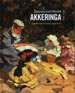 Johannes Evert Hendrik Akkeringa (1861-1942) - 9789055947065 - Sarah de Clercq