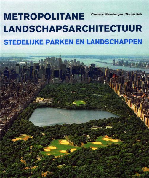 Metropolitane landschapsarchitectuur - 9789068685756 - Clemens Steenbergen