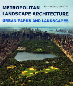 Metropolitan Landscape Architecture - 9789068685916 - Clemens Steenbergen