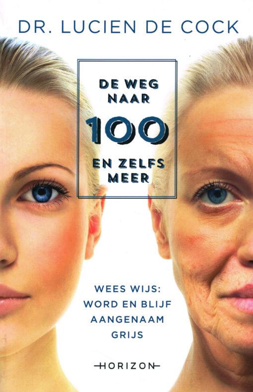 De weg naar 100 en zelfs meer - 9789492159212 - Lucien de Cock
