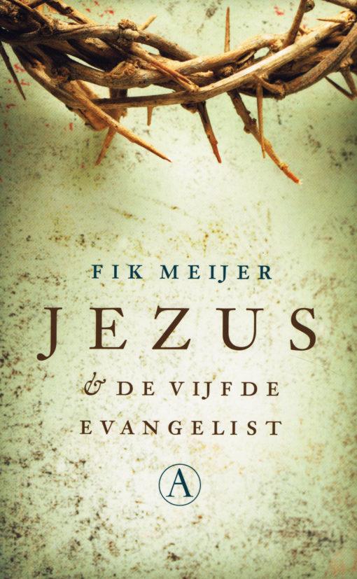 Jezus & de vijfde evangelist - 9789025300371 - Fik Meijer