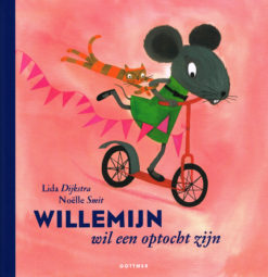 Willemijn wil een optocht zijn - 9789025757427 - Lida Dijkstra