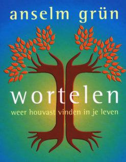 Wortelen - 9789025902865 - Anselm Grün