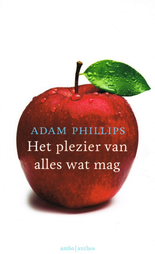 Het plezier van alles wat mag - 9789026333682 - Adam Phillips