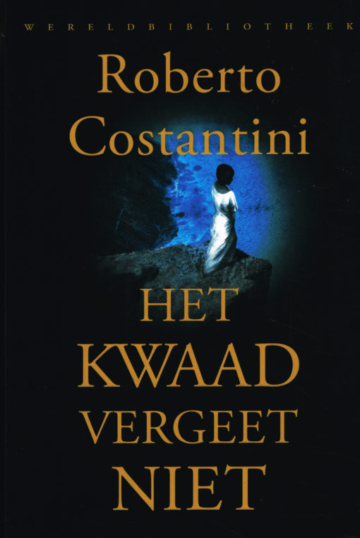 Het kwaad vergeet niet - 9789028426122 - Roberto Costantini