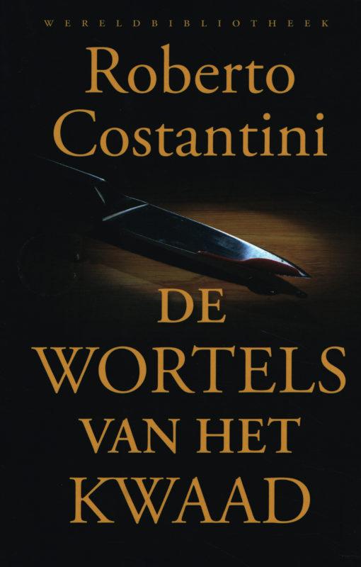 De wortels van het kwaad - 9789028426238 - Roberto Costantini