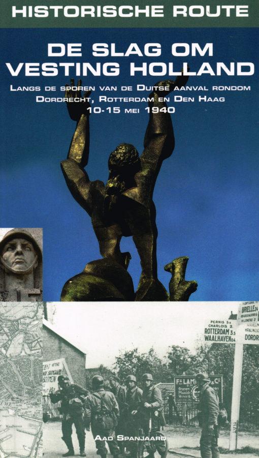 De slag om vesting Holland - 9789038920412 - Aad Spanjaard