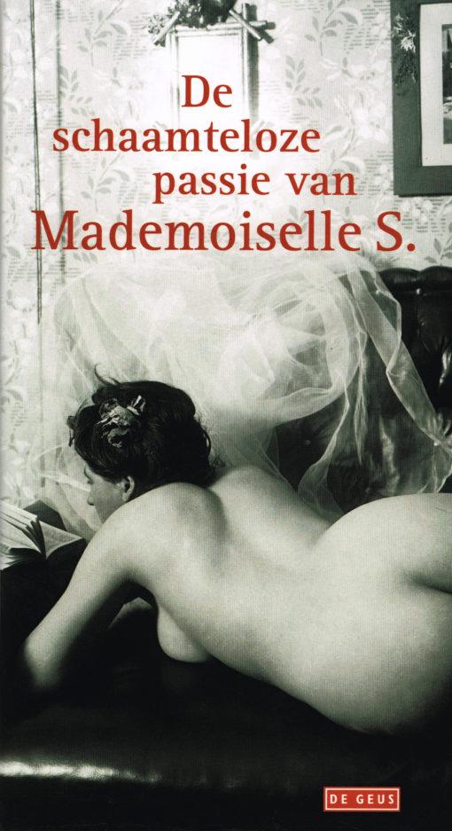 De schaamteloze passie van Mademoiselle S. - 9789044535136 -