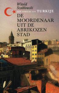 De moordenaar uit de abrikozenstad - 9789045030333 - Witold Szab?owski