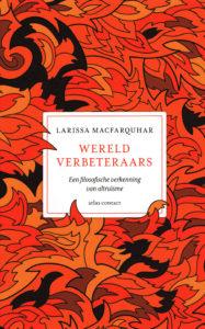 Wereldverbeteraars - 9789045030500 - Larissa MacFarquhar