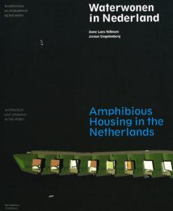 Waterwonen in Nederland. Architectuur en stedenbouw op het water - 9789056627805 - Anne Loes Nillesen