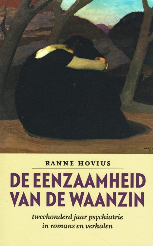 De eenzaamheid van de waanzin - 9789057122194 - Ranne Hovius
