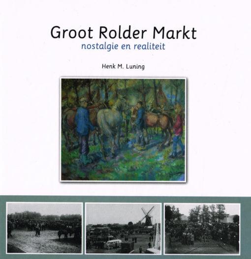 Groot Rolder Markt - 9789057861369 - Henk M. Luning