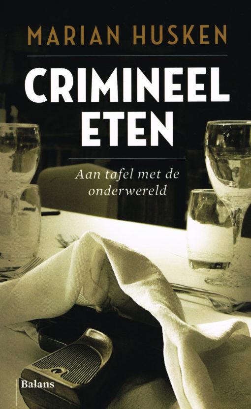 Crimineel eten - 9789460030826 - Marian Husken
