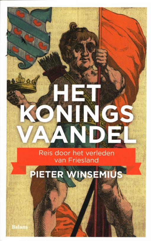 Het Koningsvaandel - 9789460037481 - Pieter Winsemius