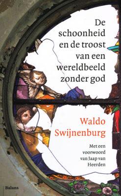 De schoonheid en de troost van een wereldbeeld zonder God - 9789460039065 - Waldo Swijnenburg