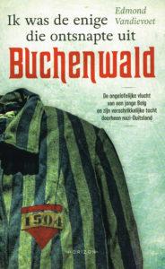 Ik was de enige die ontsnapte uit Buchenwald - 9789492159403 - Edmond Vandievoet