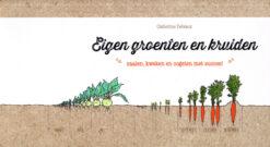 Eigen groenten en kruiden - 9789021563596 - Catherine Delvaux