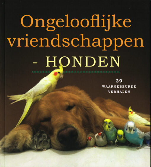 Ongelooflijke vriendschappen – Honden - 9789021563909 -