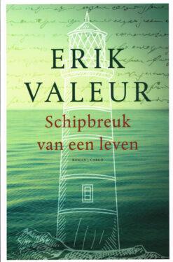 Schipbreuk van een leven - 9789023499961 - Erik Valeur
