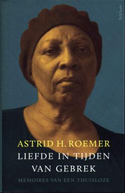 Liefde in tijden van gebrek - 9789044630794 - Astrid H. Roemer