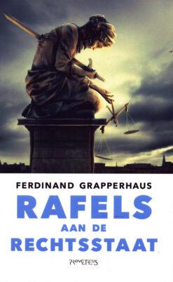 Rafels aan de rechtsstaat - 9789044631784 - Ferdinand Grapperhaus