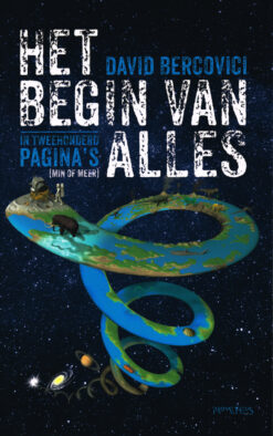 Het begin van alles in tweehonderd pagina's (min of meer) - 9789044632965 - David Bercovici