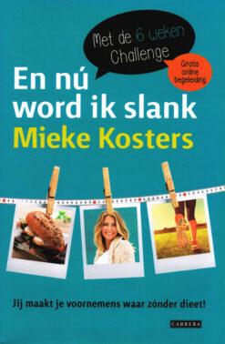 En nú word ik slank - 9789048825523 - Mieke Kosters
