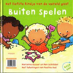 Het liefste kindje van de wereld gaat binnen spelen - 9789048832323 - Marianne Busser