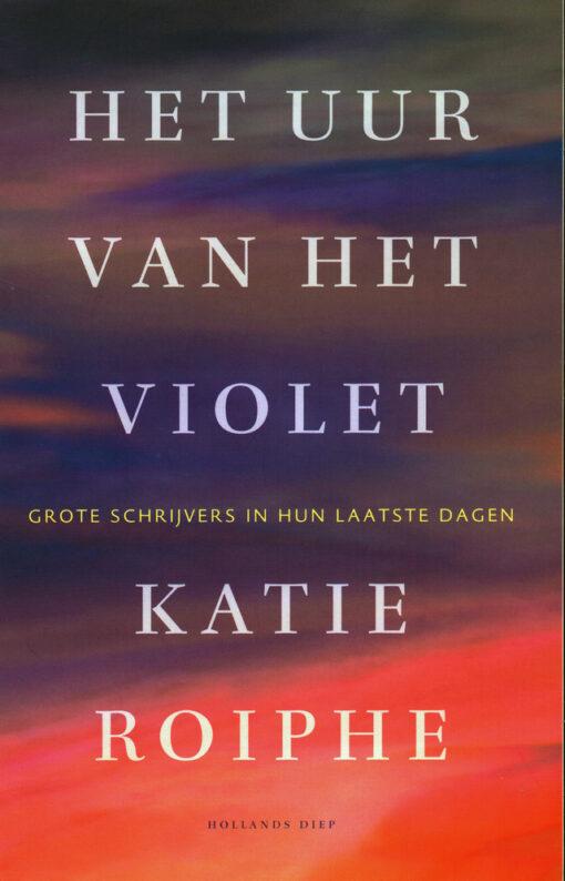 Het uur van het violet - 9789048836420 - Katie Roiphe