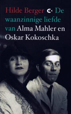 De waanzinnige liefde van Alma Mahler en Oskar Kokoschka - 9789054293316 - Hilde Berger