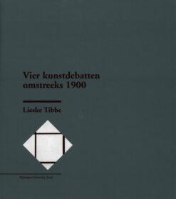 Vier kunstdebatten omstreeks 1900 - 9799057100924 - Lieske Tibbe