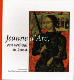 Jeanne d'Arc, een verhaal in kunst - 9789057101618 - Eileen Meijer
