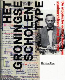 Het Groningse scholentype - 9789057861321 - Hans de Man
