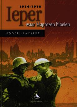 Ieper 1914-1918 - 9789058681485 - Roger Lampaert