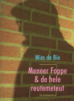 Meneer Foppe & de hele reutemeteut - 9789061698913 - Wim de Bie