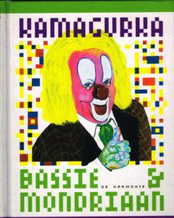 Bassie & Mondriaan - 9789061699323 -  Kamagurka