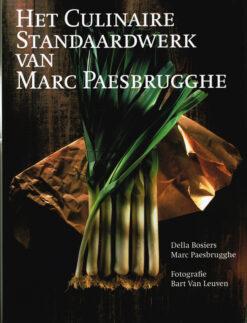Het culinaire standaardwerk van Marc Paesbrugghe - 9789074377478 - Della Bosiers