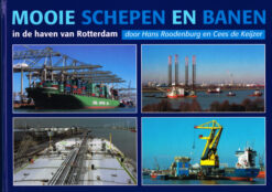 Mooie schepen en banen in de haven van Rotterdam - 9789075352924 - Hans Roodenburg