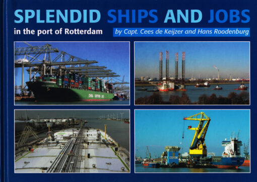 Splendid Ships and Jobs in the Port of Rotterdam - 9789075352962 - Cees de Keijzer