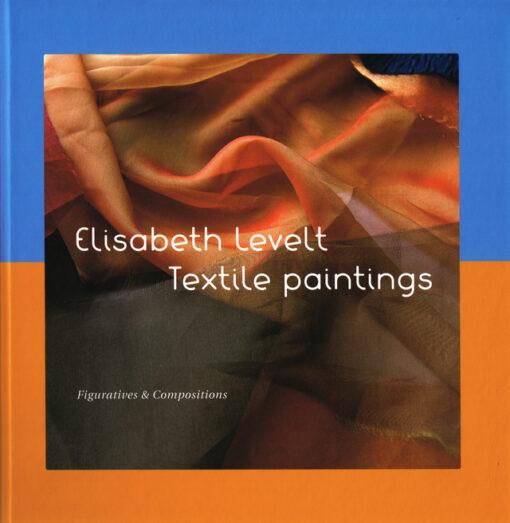 Textile Paintings - 9789082403008 - Elisabeth Levelt