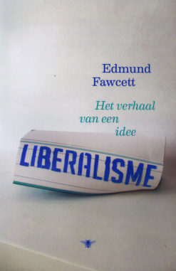 Liberalisme - 9789085426509 - Edmund Fawcett