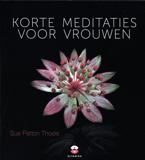 Korte meditaties voor vrouwen - 9789401301619 - Sue Patton Thoele