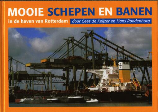 Mooie schepen en banen in de haven van Rotterdam - 9789491354205 - Cees de Keijzer