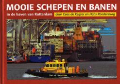 Mooie schepen en banen in de haven van Rotterdam - 9789491354397 - Cees de Keijzer