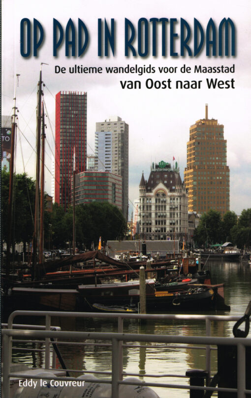 Op pad in Rotterdam - 9789491354465 - Eddy le Couvreur