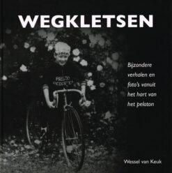 Wegkletsen - 9789491354540 - Wessel van Keuk